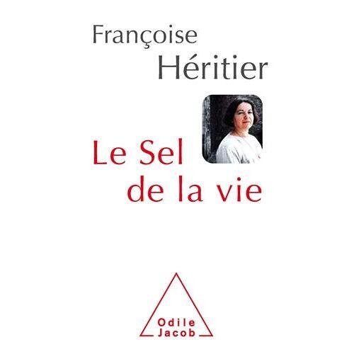 Françoise Héritier - Le Sel de la vie - Preis vom 03.03.2021 05:50:10 h