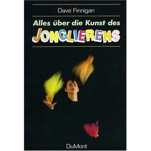 Finnigan, Dave D. - Alles über die Kunst des Jonglierens - Preis vom 05.08.2020 04:52:49 h