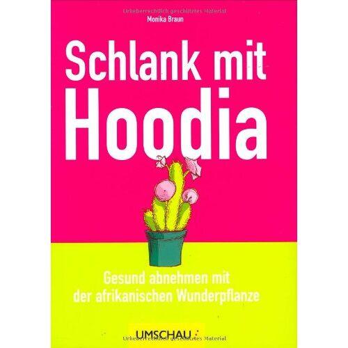Braun Schlank mit Hoodia: Gesund abnehmen mit der afrikanischen Wunderpflanze - Preis vom 17.04.2021 04:51:59 h