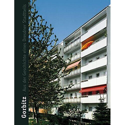 Norbert Goller - Gorbitz: Aus der Geschichte eines Dresdner Stadtteils - Preis vom 20.10.2020 04:55:35 h