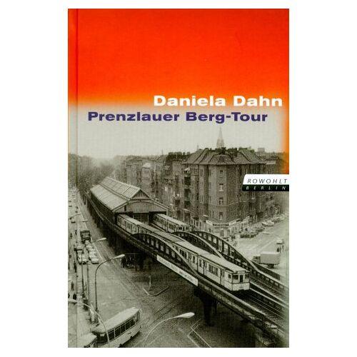 Daniela Dahn - Prenzlauer Berg-Tour - Preis vom 08.03.2021 05:59:36 h