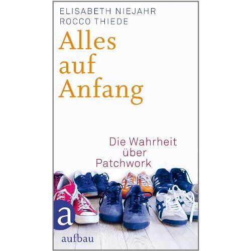 Elisabeth Niejahr - Alles auf Anfang: Die Wahrheit über Patchwork - Preis vom 03.09.2020 04:54:11 h