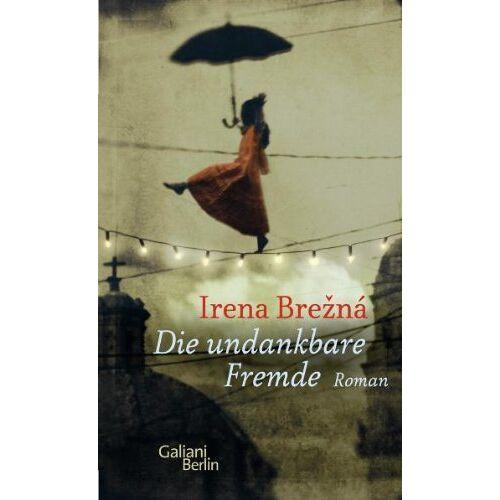 Irena Brezna - Die undankbare Fremde: Roman - Preis vom 23.01.2021 06:00:26 h