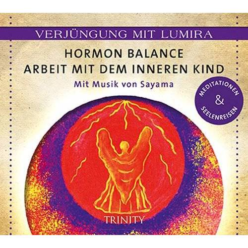 Lumira - Verjüngung mit Lumira. Hormon-Balance . Arbeit mit dem inneren Kind: Mit Musik von Sayama Meditationen & Seelenreisen - Preis vom 23.01.2020 06:02:57 h
