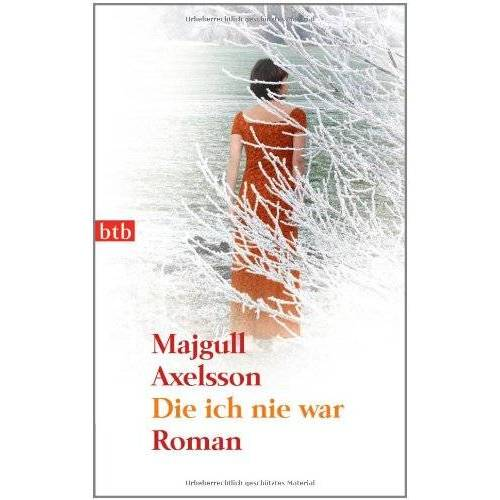 Majgull Axelsson - Die ich nie war: Roman - Preis vom 21.04.2021 04:48:01 h