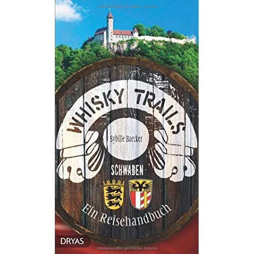 Sybille Baecker - Whisky Trails Schwaben: Ein Reisehandbuch - Preis vom 05.09.2020 04:49:05 h