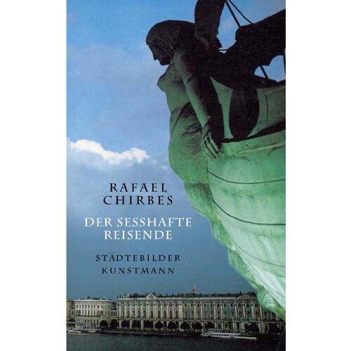 Rafael Chirbes - Der sesshafte Reisende: Städtebilder - Preis vom 21.10.2020 04:49:09 h