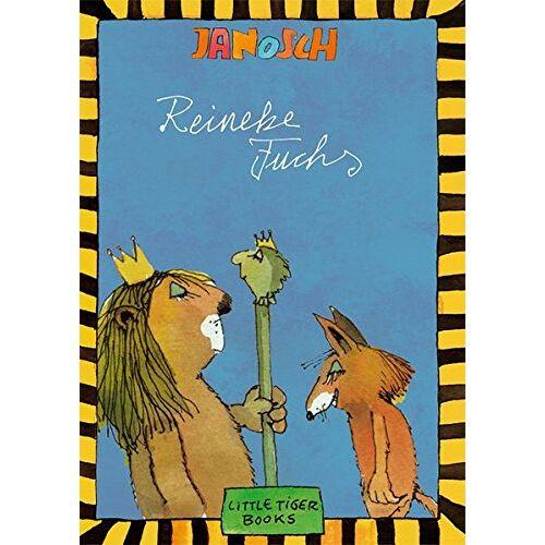 Janosch - Reineke Fuchs: Die Geschichte von Reineke Fuchs nach J. W. von Goethe (Little Tiger Books) - Preis vom 20.10.2020 04:55:35 h