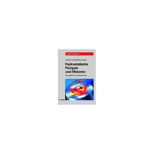Jaroslav Ivantysyn - Hydrostatische Pumpen und Motoren: Konstruktion und Berechnung - Preis vom 20.10.2020 04:55:35 h