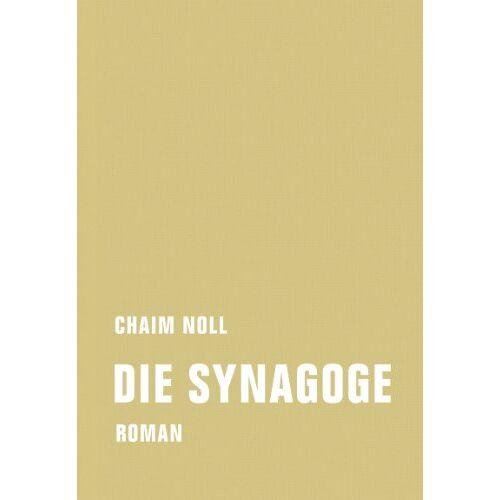 Chaim Noll - Die Synagoge - Preis vom 12.04.2021 04:50:28 h