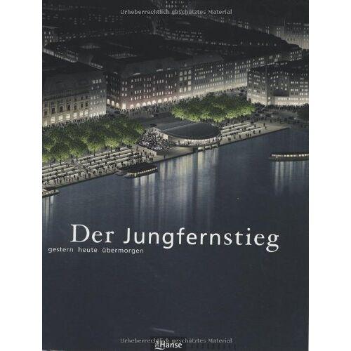 Dorothée Engel - Der Jungfernstieg. Gestern - heute - übermorgen - Preis vom 19.10.2020 04:51:53 h