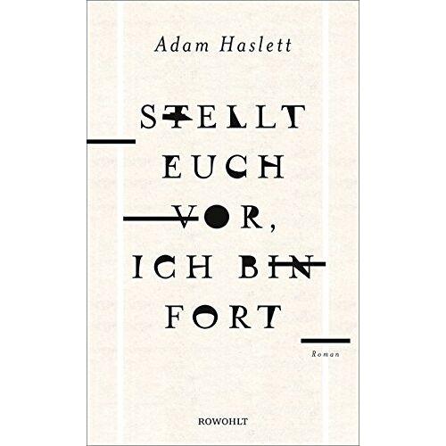 Adam Haslett - Stellt euch vor, ich bin fort - Preis vom 20.10.2020 04:55:35 h