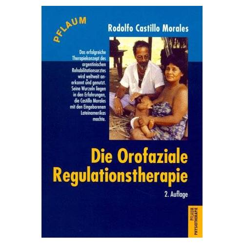 Rodolfo Castillo Morales - Die Orofaziale Regulationstherapie - Preis vom 23.02.2021 06:05:19 h