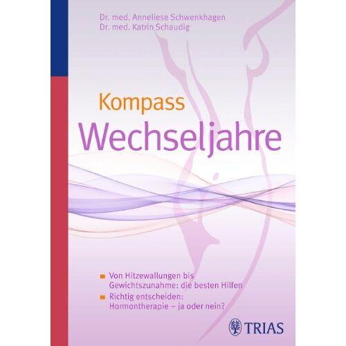 Anneliese Schwenkhagen - Kompass Wechseljahre: Von Hitzewallungen bis Gewichtszunahme: Hormontherapie - ja oder nein? - Preis vom 18.04.2021 04:52:10 h