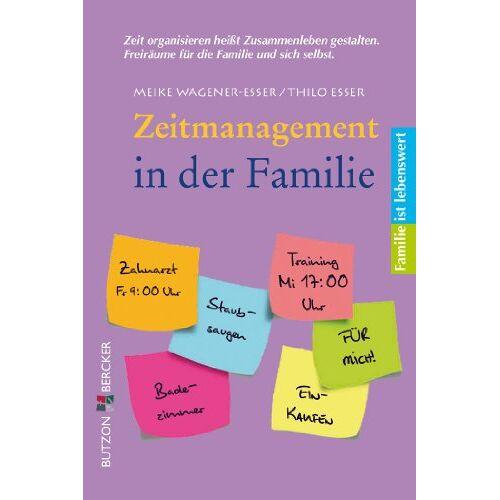 Meike Wagener-Esser - Zeitmanagement in der Familie - Preis vom 09.05.2021 04:52:39 h