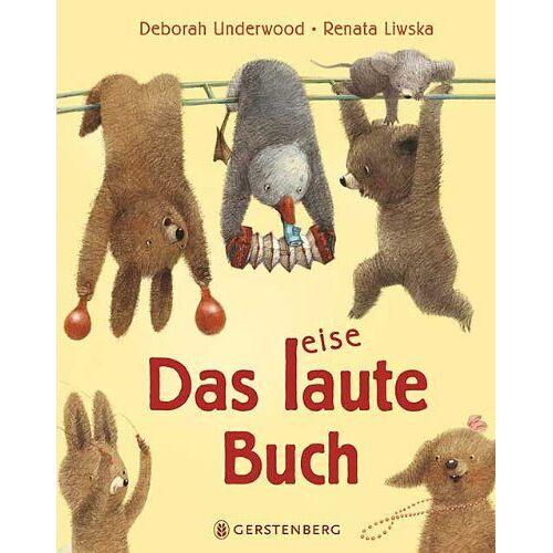 Deborah Underwood - Das laute Buch. Das leise Buch.: Ein Wendebilderbuch - Preis vom 08.05.2020 05:02:42 h