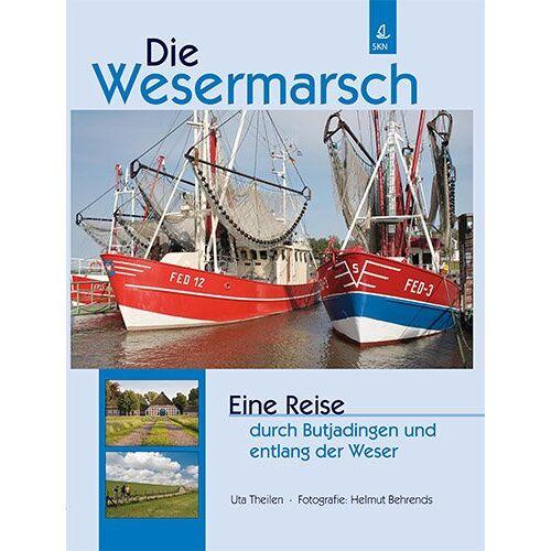Uta Theilen - Wesermarsch: Eine Reise durch Butjadingen und entlang der Weser - Preis vom 21.04.2021 04:48:01 h