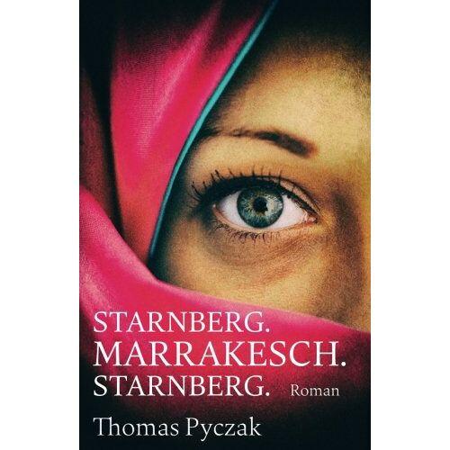 Thomas Pyczak - Starnberg. Marrakesch. Starnberg. - Preis vom 18.04.2021 04:52:10 h