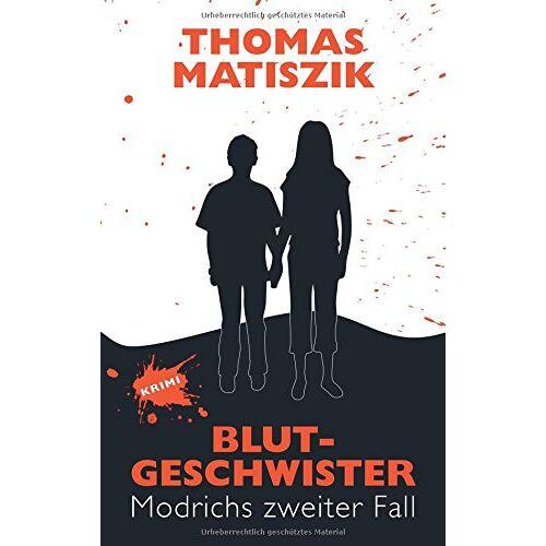 Thomas Matiszik - Blutgeschwister: Modrichs zweiter Fall - Preis vom 20.10.2020 04:55:35 h