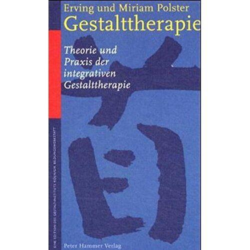Erving Polster - Gestalttherapie: Theorie und Praxis der integrativen Gestalttherapie - Preis vom 24.10.2020 04:52:40 h
