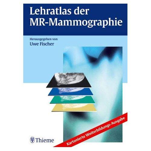 Uwe Fischer - Lehratlas der MR-Mammographie - Preis vom 15.04.2021 04:51:42 h