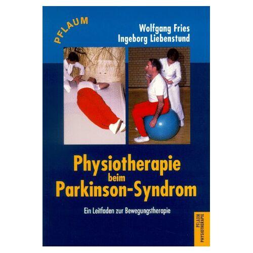Wolfgang Fries - Physiotherapie beim Parkinson-Syndrom. Ein Leitfaden zur Bewegungstherapie - Preis vom 24.10.2020 04:52:40 h