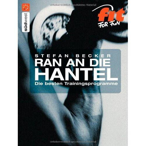 Becker Ran an die Hantel: Die besten Trainingsprogramme - Preis vom 12.04.2021 04:50:28 h