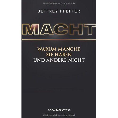 Jeffrey Pfeffer - Macht - warum manche sie haben, und andere nicht - Preis vom 17.04.2021 04:51:59 h