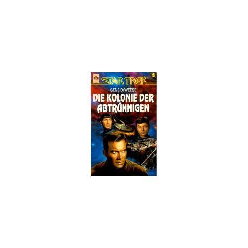 Gene DeWeese - Star Trek. Classic Serie, Band 62: Die Kolonie der Abtrünnigen - Preis vom 05.03.2021 05:56:49 h