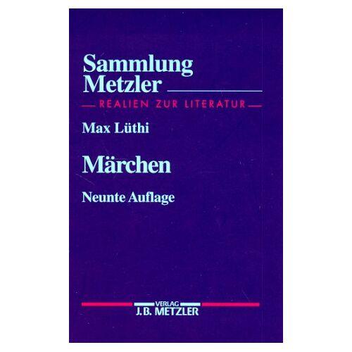 Max Lüthi - Sammlung Metzler, Bd.16, Märchen - Preis vom 13.05.2021 04:51:36 h