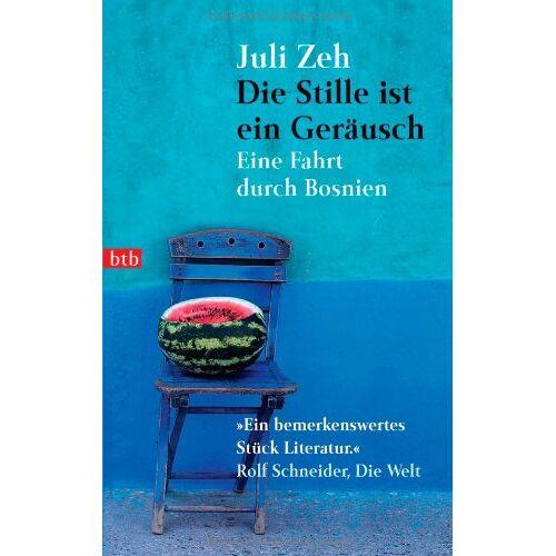 Juli Zeh - Die Stille ist ein Geräusch: Eine Fahrt durch Bosnien - Preis vom 14.05.2021 04:51:20 h