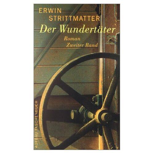Erwin Strittmatter - Der Wundertäter. Roman-Trilogie: Der Wundertäter: Roman. Zweiter Band: TEIL 2 - Preis vom 21.10.2020 04:49:09 h