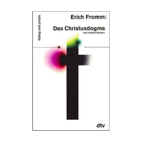 Erich Fromm - Das Christusdogma und andere Essays. - Preis vom 04.09.2020 04:54:27 h