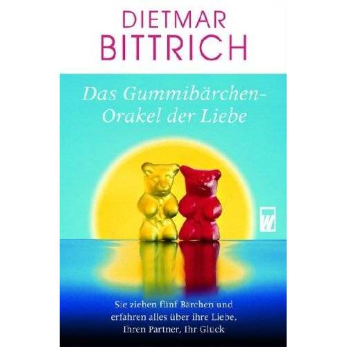Dietmar Bittrich - Das Gummibärchen-Orakel der Liebe - Preis vom 20.10.2020 04:55:35 h