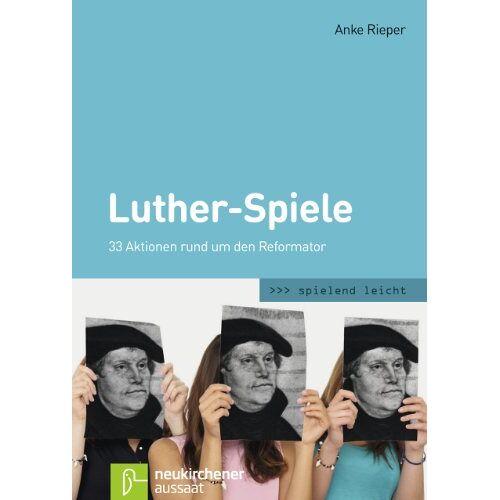 Anke Rieper - Luther-Spiele: 33 Aktionen rund um den Reformator - Preis vom 19.10.2020 04:51:53 h