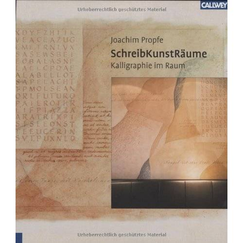 Joachim Propfe - SchreibKunstRäume: Kalligraphie im Raum - Preis vom 26.03.2020 05:53:05 h
