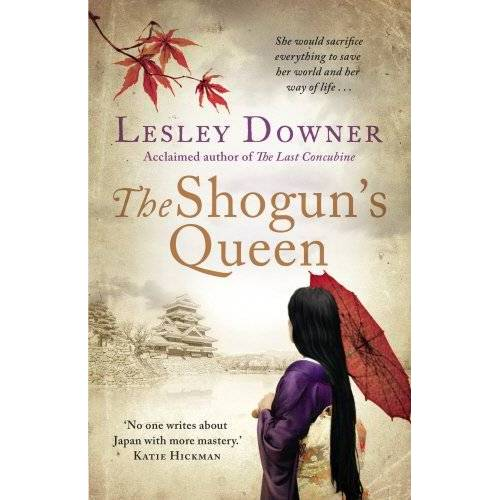 Lesley Downer - The Shogun's Queen: The Shogun Quartet, Book 1 (Shogun Quartet 1) - Preis vom 28.02.2021 06:03:40 h