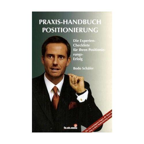 Bodo Schäfer - Praxis-Handbuch Positionierung. Die Experten-Checkliste für Ihren Positionierungs-Erfolg - Preis vom 16.04.2021 04:54:32 h
