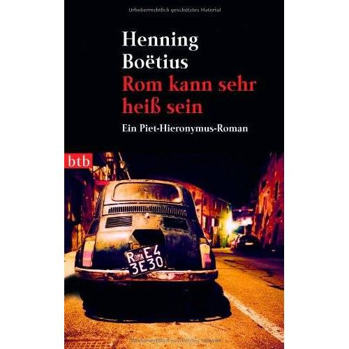 Henning Boëtius - Rom kann sehr heiß sein -: Ein Piet-Hieronymus-Roman - Preis vom 03.05.2021 04:57:00 h