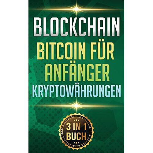 Thomas Baer - Blockchain I Bitcoin für Anfänger I Kryptowährungen: Alles über Krypto Investment, Bitcoin Wallet und Blockchain für Anfänger - Preis vom 15.12.2019 05:56:34 h
