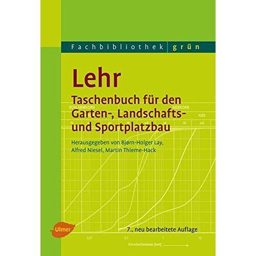 Bjorn-Holger Lay - Lehr - Taschenbuch für den Garten-, Landschafts- und Sportplatzbau - Preis vom 25.02.2020 06:03:23 h