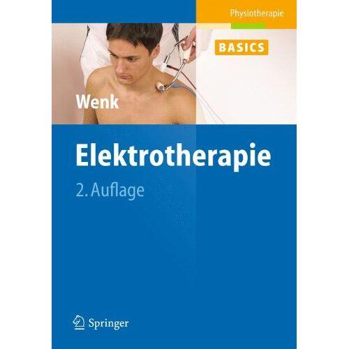 Werner Wenk - Elektrotherapie (Physiotherapie Basics) - Preis vom 14.04.2021 04:53:30 h