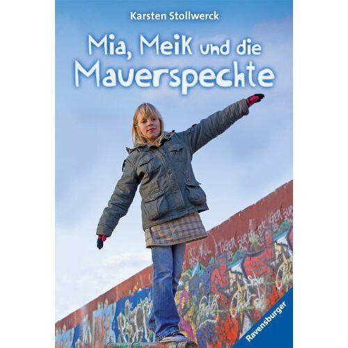Karsten Stollwerck - Mia, Meik und die Mauerspechte - Preis vom 21.10.2020 04:49:09 h