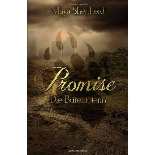 Maya Shepherd - Die Bärentöterin (Promise) - Preis vom 20.10.2020 04:55:35 h