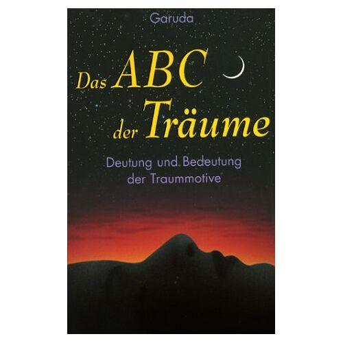 Garuda, Anna D. - Das ABC der Träume. Deutung und Bedeutung der Traummotive - Preis vom 11.05.2021 04:49:30 h