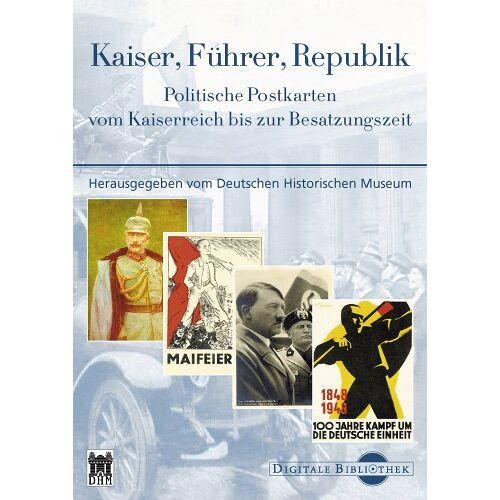 - Digitale Bibliothek 92: Kaiser, Führer, Republik. Politische Postkarten vom Kaiserreich bis zur Besatzungszeit - Preis vom 11.04.2021 04:47:53 h