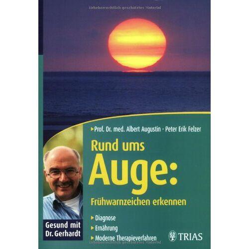 Augustin, Albert J. - Rund ums Auge: Frühwarnzeichen erkennen: Diagnose, Ernährung, moderne Therapieverfahren - Preis vom 22.10.2020 04:52:23 h