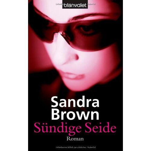 Sandra Brown - Sündige Seide: Roman - Preis vom 12.04.2021 04:50:28 h
