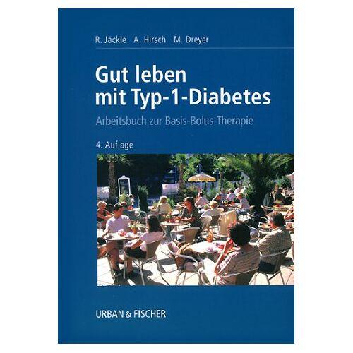 Renate Jäckle - Gut leben mit Typ-1-Diabetes. Arbeitsbuch zur Basis-Bolus-Therapie - Preis vom 01.11.2020 05:55:11 h