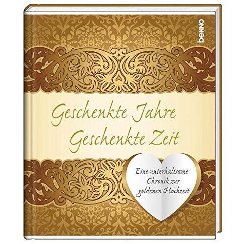 - Geschenkte Jahre - Geschenkte Zeit: Eine unterhaltsame Chronik zur goldenen Hochzeit - Preis vom 20.02.2020 05:58:33 h